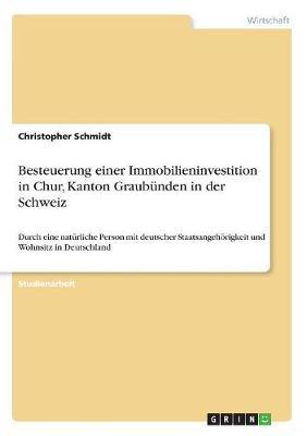 Besteuerung Einer Immobilieninvestition in Chur, Kanton Graubunden in Der Schweiz (Paperback)