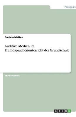 Auditive Medien Im Fremdsprachenunterricht Der Grundschule (Paperback)