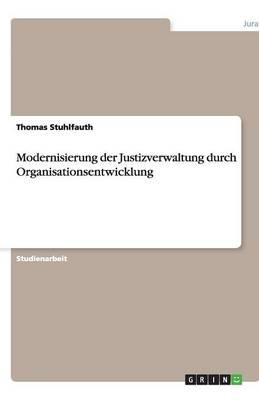 Modernisierung Der Justizverwaltung Durch Organisationsentwicklung (Paperback)