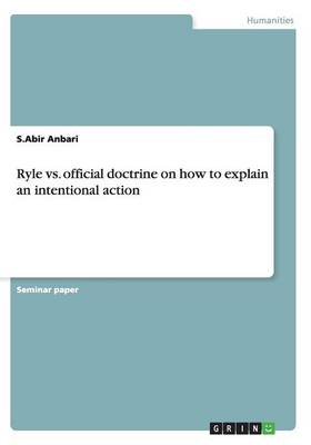 Ryle vs. Official Doctrine on How to Explain an Intentional Action (Paperback)