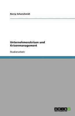 Unternehmenskrisen Und Krisenmanagement (Paperback)