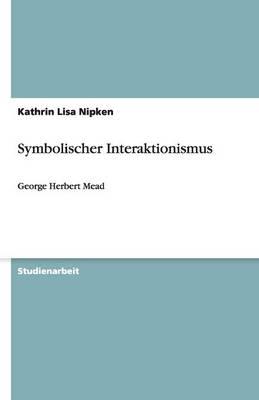 Symbolischer Interaktionismus (Paperback)