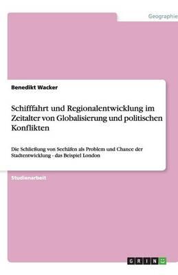 Schifffahrt Und Regionalentwicklung Im Zeitalter Von Globalisierung Und Politischen Konflikten (Paperback)