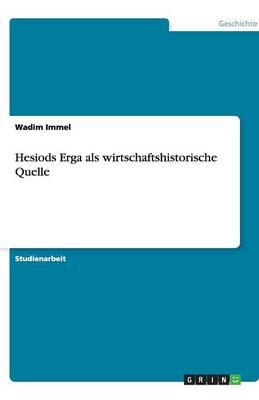 Hesiods Erga ALS Wirtschaftshistorische Quelle (Paperback)