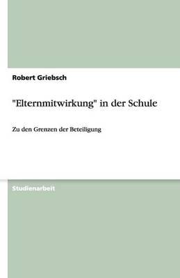 Elternmitwirkung in Der Schule (Paperback)