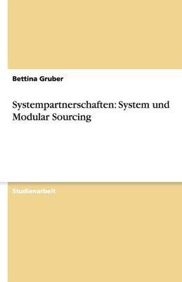 Systempartnerschaften: System Und Modular Sourcing (Paperback)