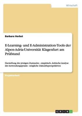 E-Learning- Und E-Administration-Tools Der Alpen-Adria-Universitat Klagenfurt Am PRuFstand (Paperback)