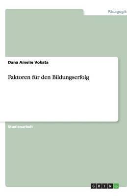 Faktoren Fur Den Bildungserfolg (Paperback)