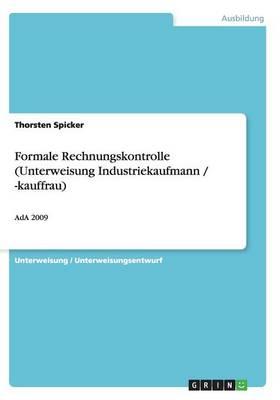 Formale Rechnungskontrolle (Unterweisung Industriekaufmann / -Kauffrau) (Paperback)