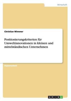 Positionierungskriterien Fur Umweltinnovationen in Kleinen Und Mittelstandischen Unternehmen (Paperback)