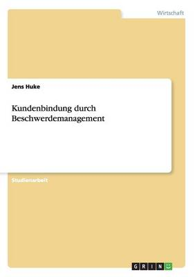 Kundenbindung Durch Beschwerdemanagement (Paperback)