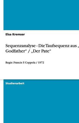 "Sequenzanalyse - Die Taufsequenz Aus ""The Godfather"" / ""Der Pate"" (Paperback)"