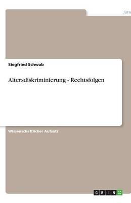 Altersdiskriminierung - Rechtsfolgen (Paperback)