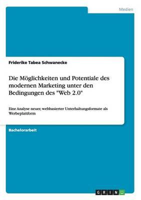 """Die Moglichkeiten Und Potentiale Des Modernen Marketing Unter Den Bedingungen Des """"Web 2.0"""" (Paperback)"""