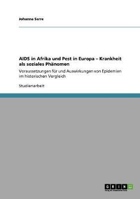 AIDS in Afrika Und Pest in Europa - Krankheit ALS Soziales Phanomen (Paperback)
