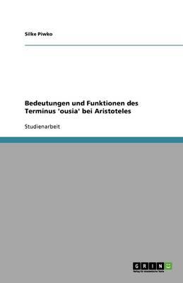 Bedeutungen Und Funktionen Des Terminus 'Ousia' Bei Aristoteles (Paperback)