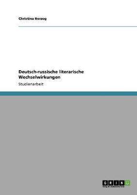 Deutsch-Russische Literarische Wechselwirkungen (Paperback)
