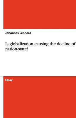 Is Globalization Causing the Decline of the Nation-State? (Paperback)
