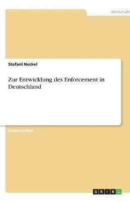 Zur Entwicklung Des Enforcement in Deutschland (Paperback)