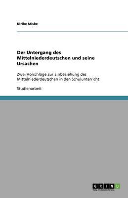 Der Untergang Des Mittelniederdeutschen Und Seine Ursachen (Paperback)