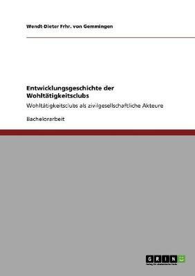 Entwicklungsgeschichte Der Wohltatigkeitsclubs (Paperback)