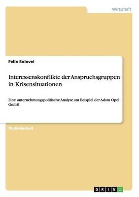Interessenskonflikte Der Anspruchsgruppen in Krisensituationen (Paperback)