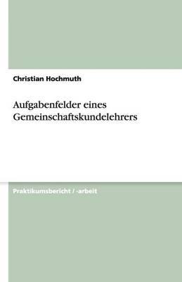 Aufgabenfelder Eines Gemeinschaftskundelehrers (Paperback)