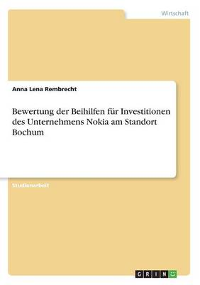Bewertung Der Beihilfen Fur Investitionen Des Unternehmens Nokia Am Standort Bochum (Paperback)