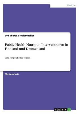 Public Health Nutrition Interventionen in Finnland Und Deutschland (Paperback)
