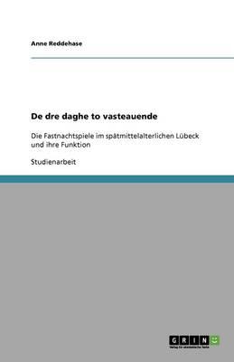 de Dre Daghe to Vasteauende (Paperback)