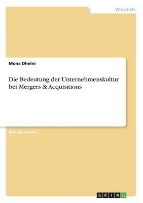 Die Bedeutung Der Unternehmenskultur Bei Mergers & Acquisitions (Paperback)