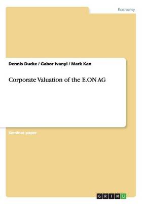 Corporate Valuation of the E.on AG (Paperback)