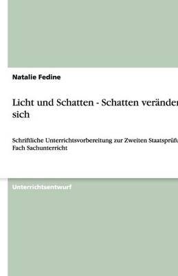 Licht Und Schatten - Schatten Ver ndern Sich (Paperback)