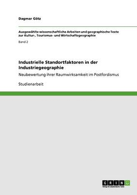 Industrielle Standortfaktoren in Der Industriegeographie (Paperback)