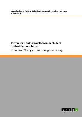 Firma Im Konkursverfahren Nach Dem Tschechischen Recht (Paperback)