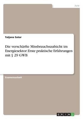Die Verscharfte Missbrauchsaufsicht Im Energiesektor: Erste Praktische Erfahrungen Mit 29 Gwb (Paperback)