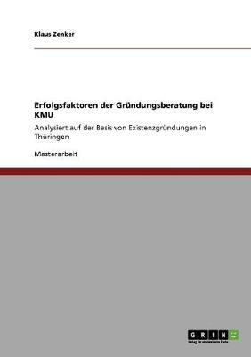 Erfolgsfaktoren Der Grundungsberatung Bei Kmu (Paperback)