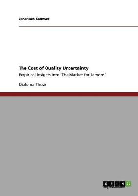 The Cost of Quality Uncertainty (Paperback)
