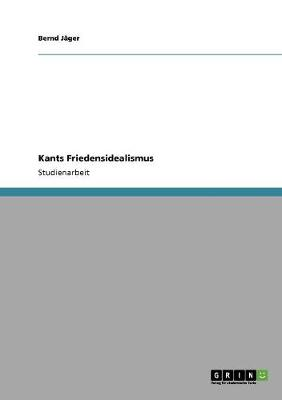 Kants Friedensidealismus (Paperback)
