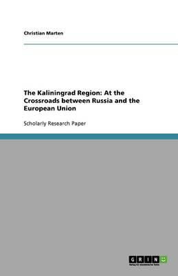 The Kaliningrad Region: At the Crossroads Between Russia and the European Union (Paperback)