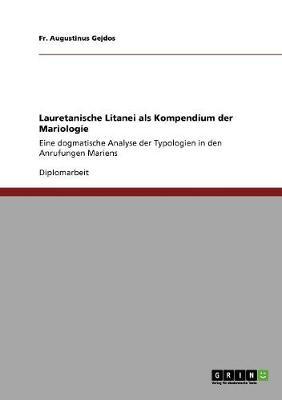 Lauretanische Litanei ALS Kompendium Der Mariologie (Paperback)