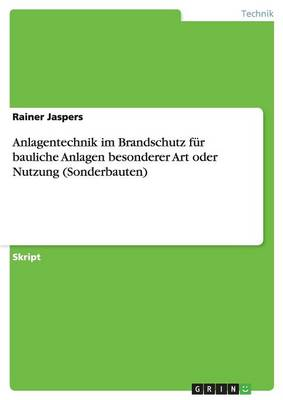 Anlagentechnik Im Brandschutz Fur Bauliche Anlagen Besonderer Art Oder Nutzung (Sonderbauten) (Paperback)