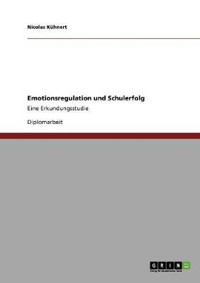 Emotionsregulation Und Schulerfolg (Paperback)