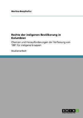 Rechte Der Indigenen Bevolkerung in Kolumbien (Paperback)