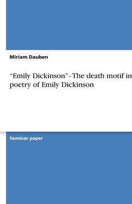 Emily Dickinson - The Death Motif in the Poetry of Emily Dickinson (Paperback)