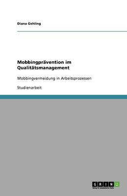 Mobbingpravention Im Qualitatsmanagement (Paperback)