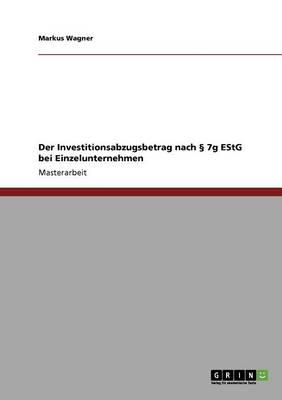 Der Investitionsabzugsbetrag Nach 7g Estg Bei Einzelunternehmen (Paperback)