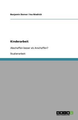 Kinderarbeit. Betrachtung Der Ursachen Und Formen Aus Verschiedenen Blickwinkeln (Paperback)
