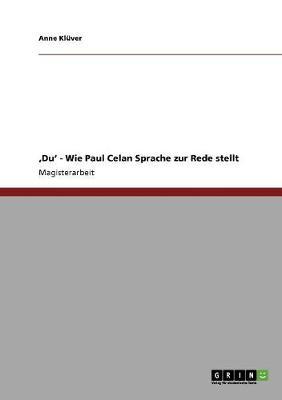 'Du' - Wie Paul Celan Sprache Zur Rede Stellt (Paperback)