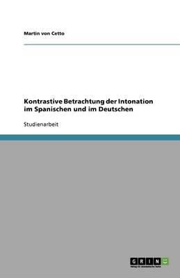 Kontrastive Betrachtung Der Intonation Im Spanischen Und Im Deutschen (Paperback)